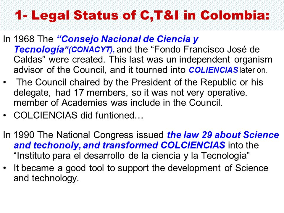 1- Legal Status of C,T&I in Colombia: