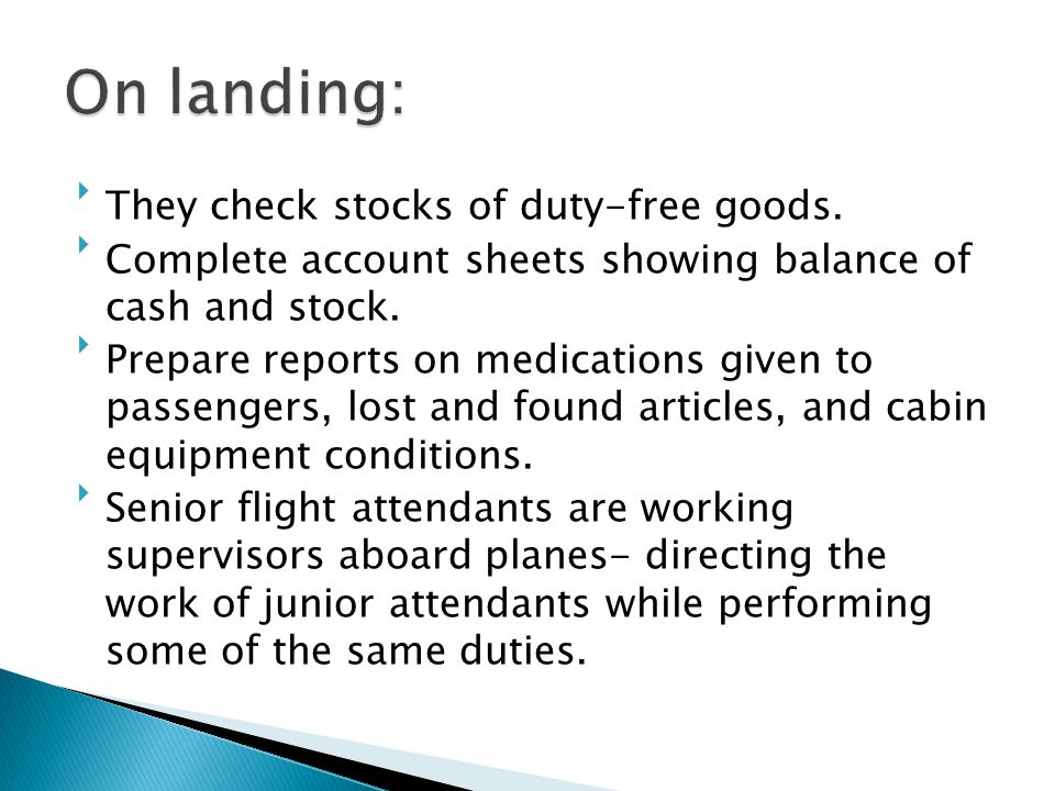 On landing: They check stocks of duty-free goods.