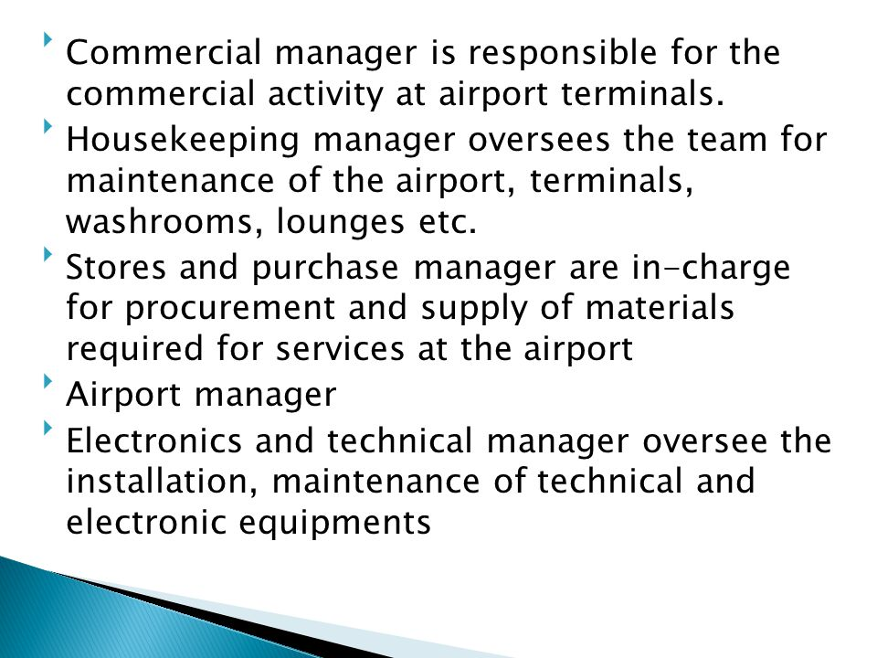 Commercial manager is responsible for the commercial activity at airport terminals.