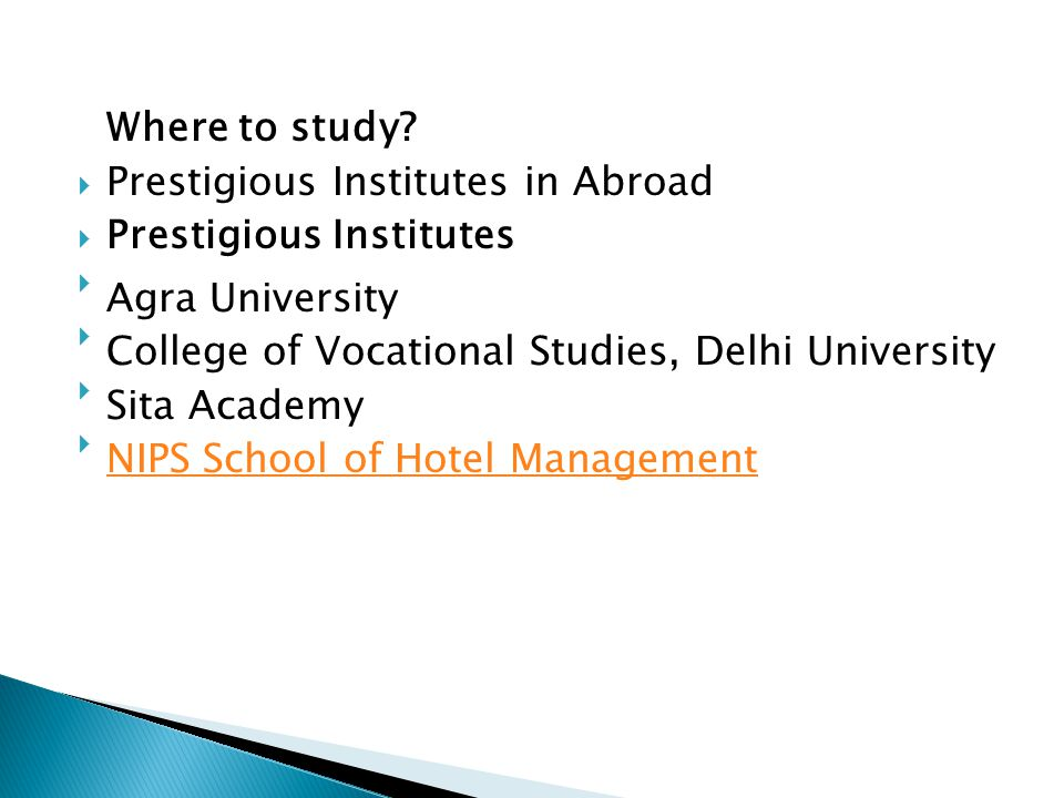 Where to study Prestigious Institutes in Abroad. Prestigious Institutes. Agra University. College of Vocational Studies, Delhi University.