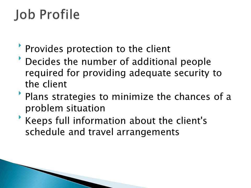Job Profile Provides protection to the client
