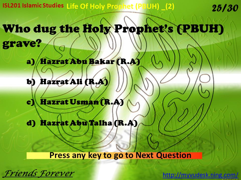 Who dug the Holy Prophet's (PBUH) grave