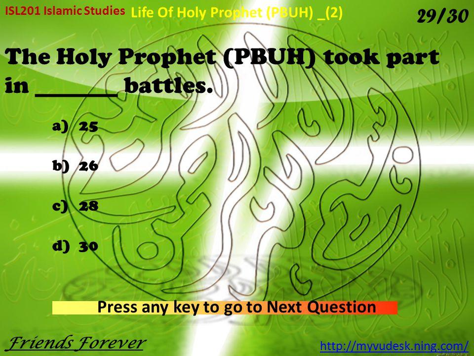 The Holy Prophet (PBUH) took part in _______ battles.