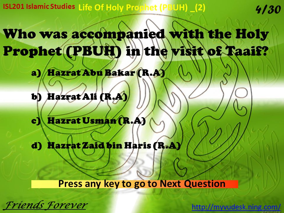 Life Of Holy Prophet (PBUH) _(2) Press any key to go to Next Question