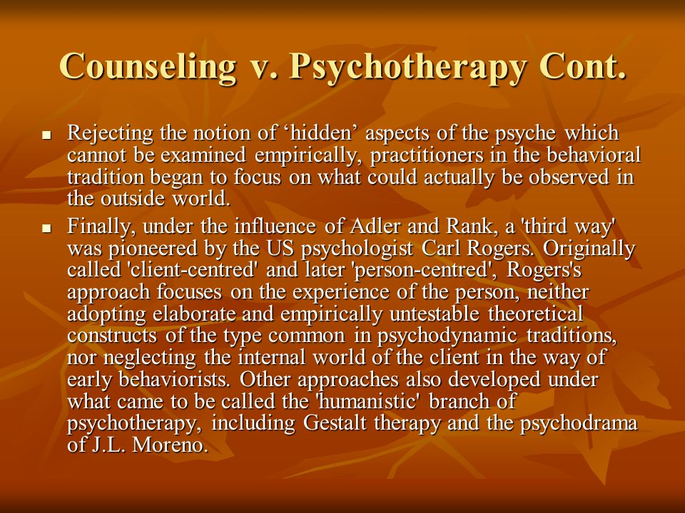 Counseling v. Psychotherapy Cont.