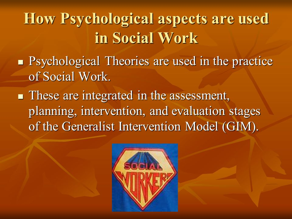 How Psychological aspects are used in Social Work