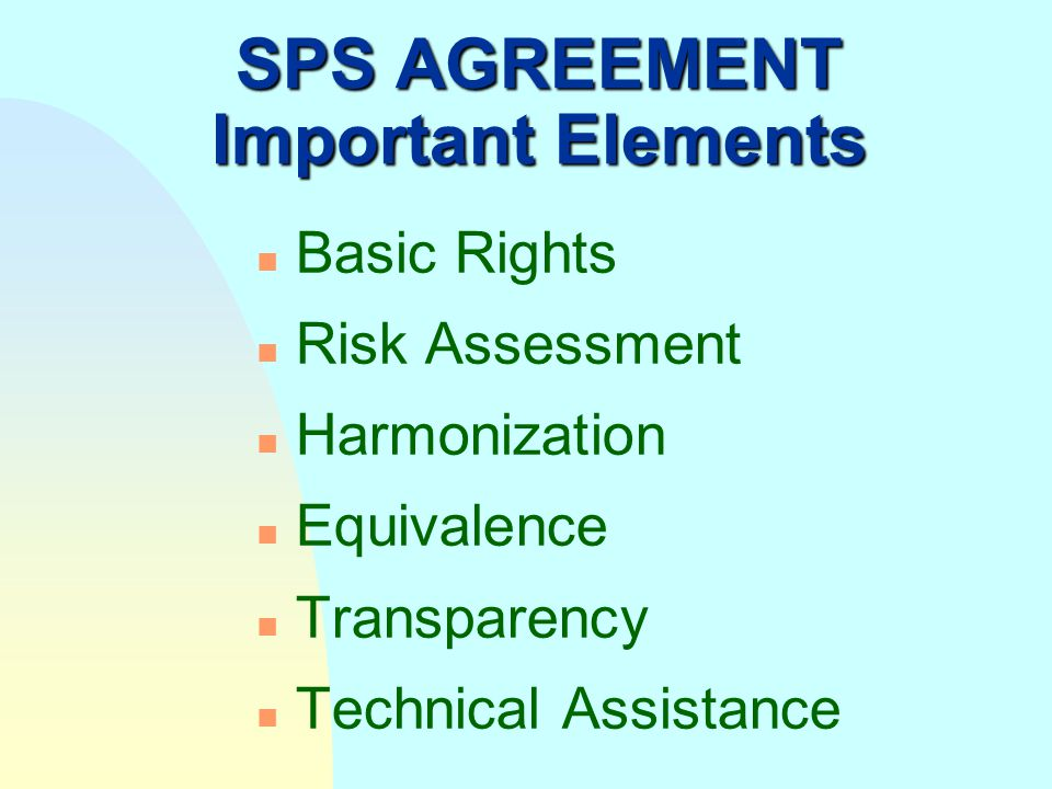 SPS AGREEMENT Important Elements