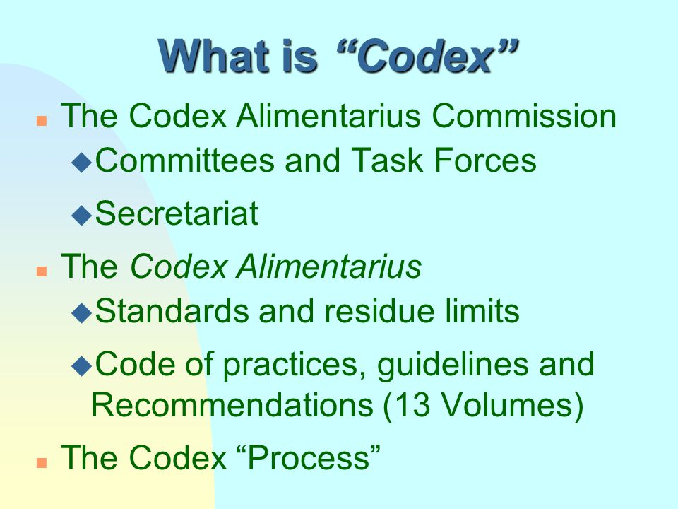 What is Codex The Codex Alimentarius Commission
