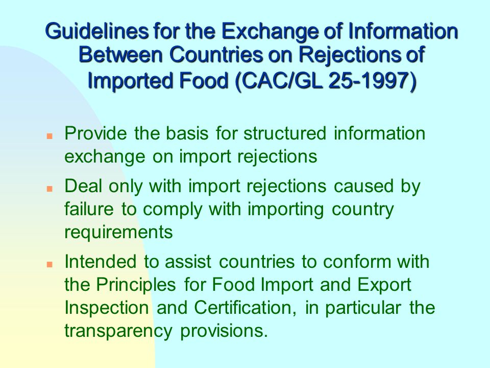 Guidelines for the Exchange of Information Between Countries on Rejections of Imported Food (CAC/GL 25-1997)