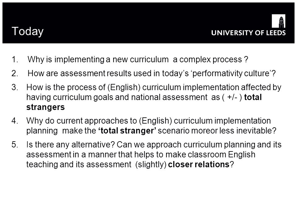 Today 1. Why is implementing a new curriculum a complex process