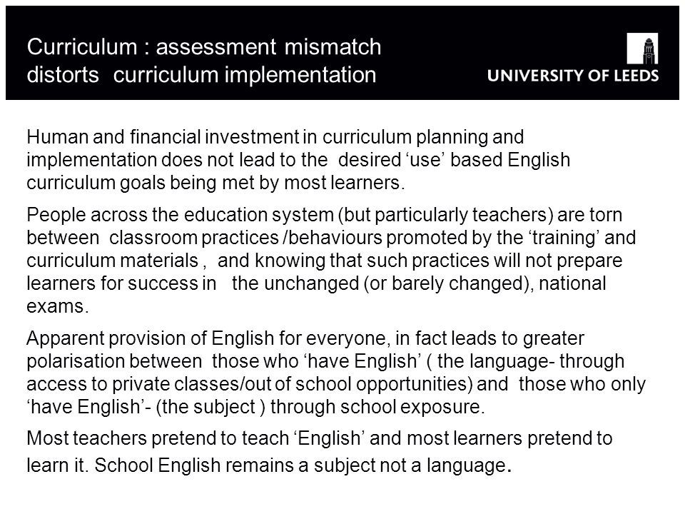 Curriculum : assessment mismatch distorts curriculum implementation