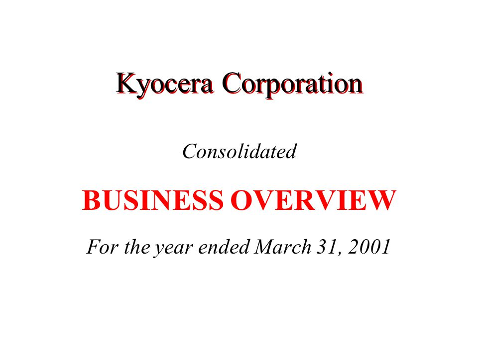 Consolidated BUSINESS OVERVIEW For the year ended March 31, 2001