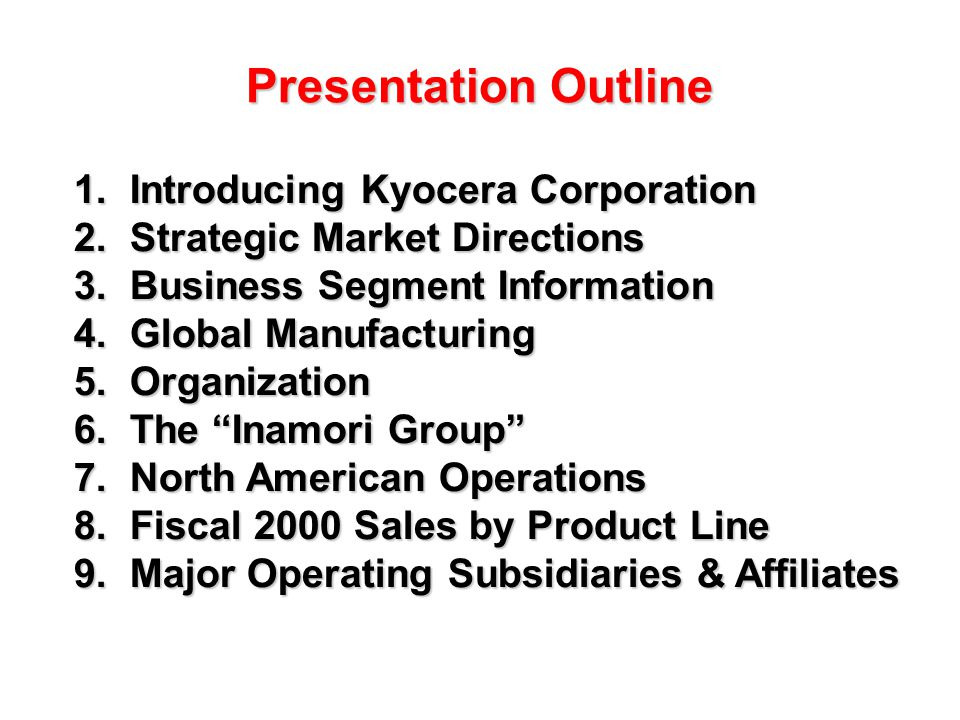 Presentation Outline 1. Introducing Kyocera Corporation