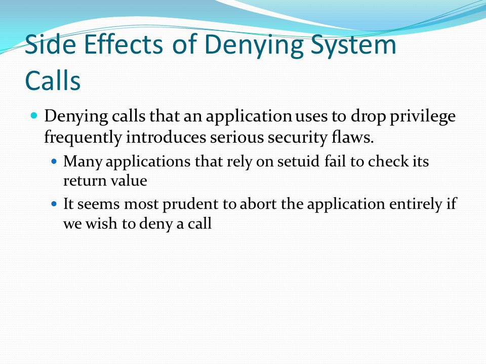 Side Effects of Denying System Calls