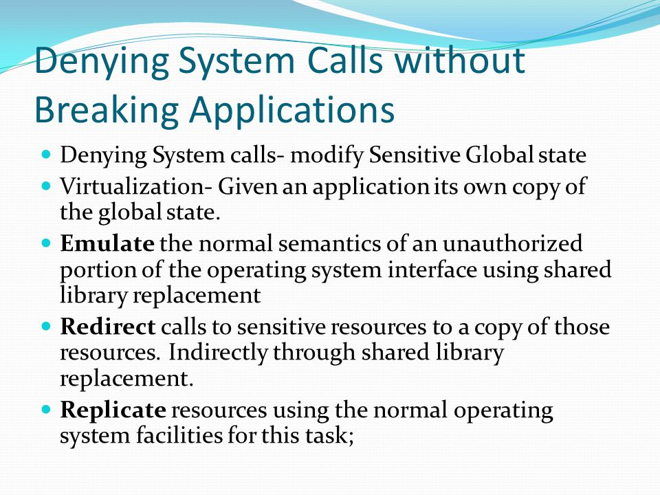 Denying System Calls without Breaking Applications
