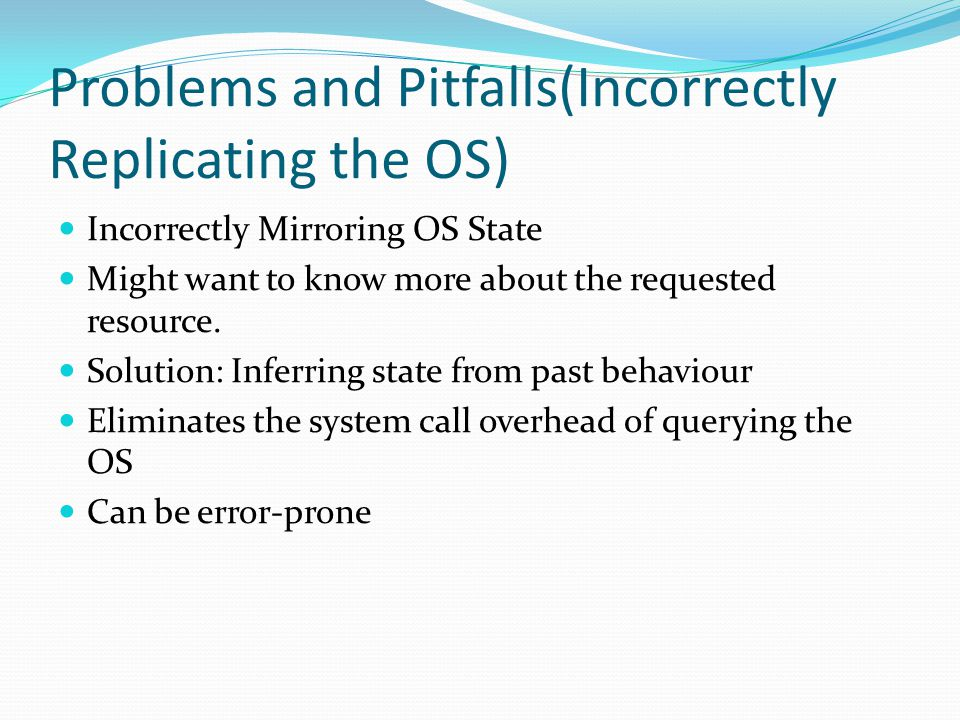 Problems and Pitfalls(Incorrectly Replicating the OS)
