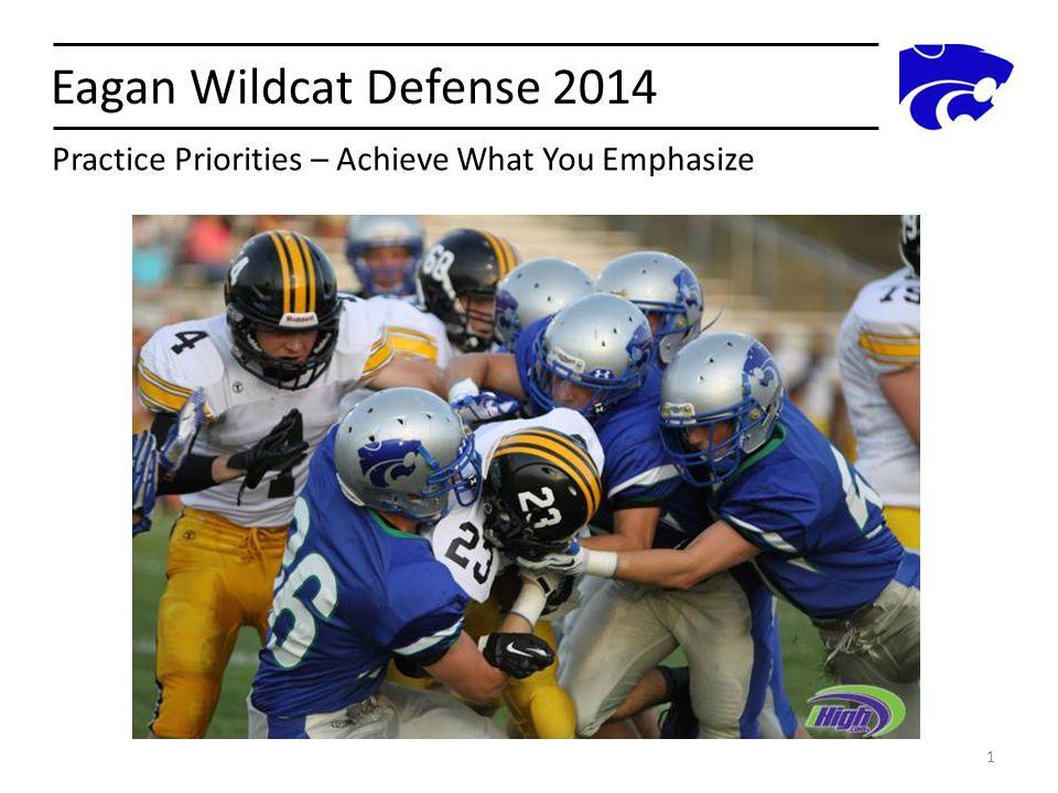 Eagan Wildcat Defense 2014 Practice Priorities – Achieve What You Emphasize