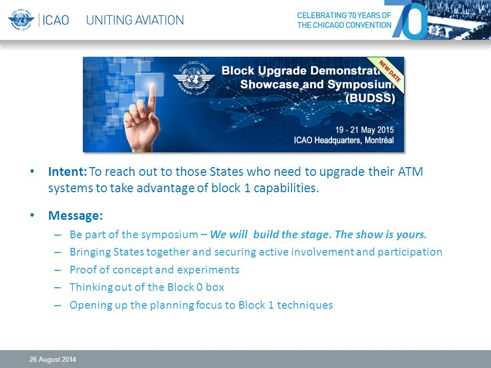 NEW DATE Intent: To reach out to those States who need to upgrade their ATM systems to take advantage of block 1 capabilities.