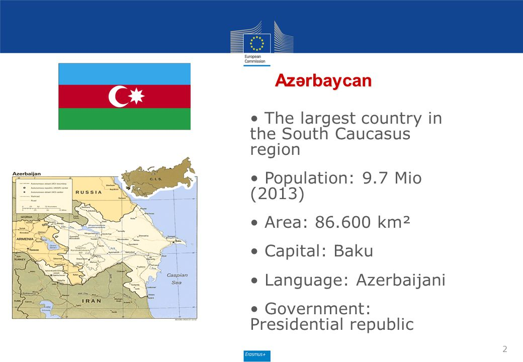 Azərbaycan The largest country in the South Caucasus region