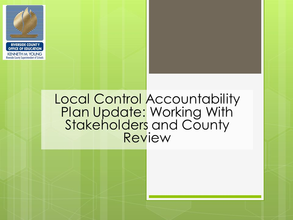 Local Control Accountability Plan Update: Working With Stakeholders and County Review