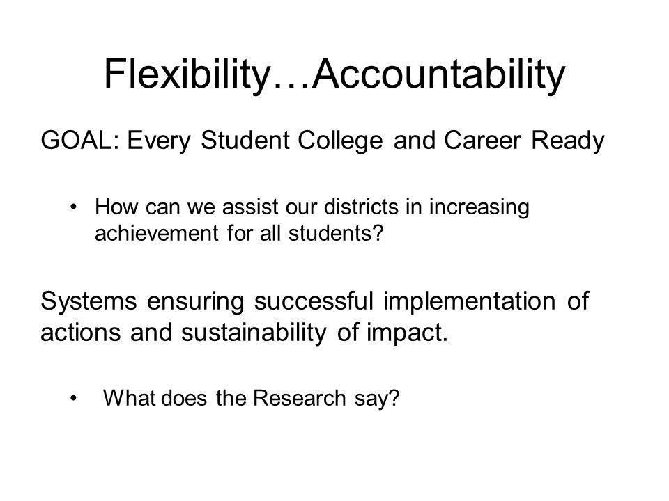 Flexibility…Accountability