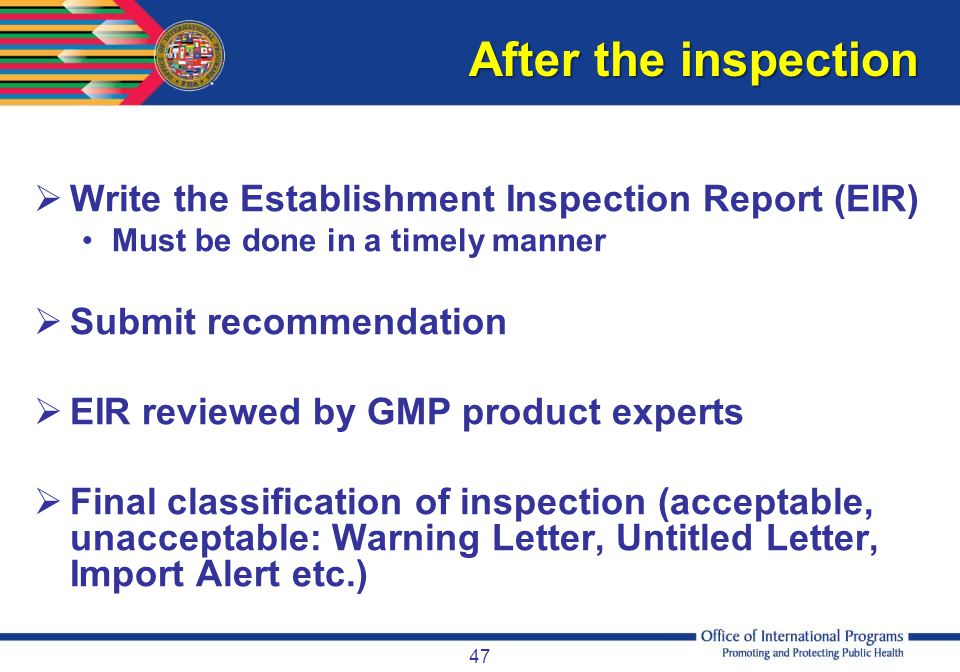 After the inspection Write the Establishment Inspection Report (EIR)
