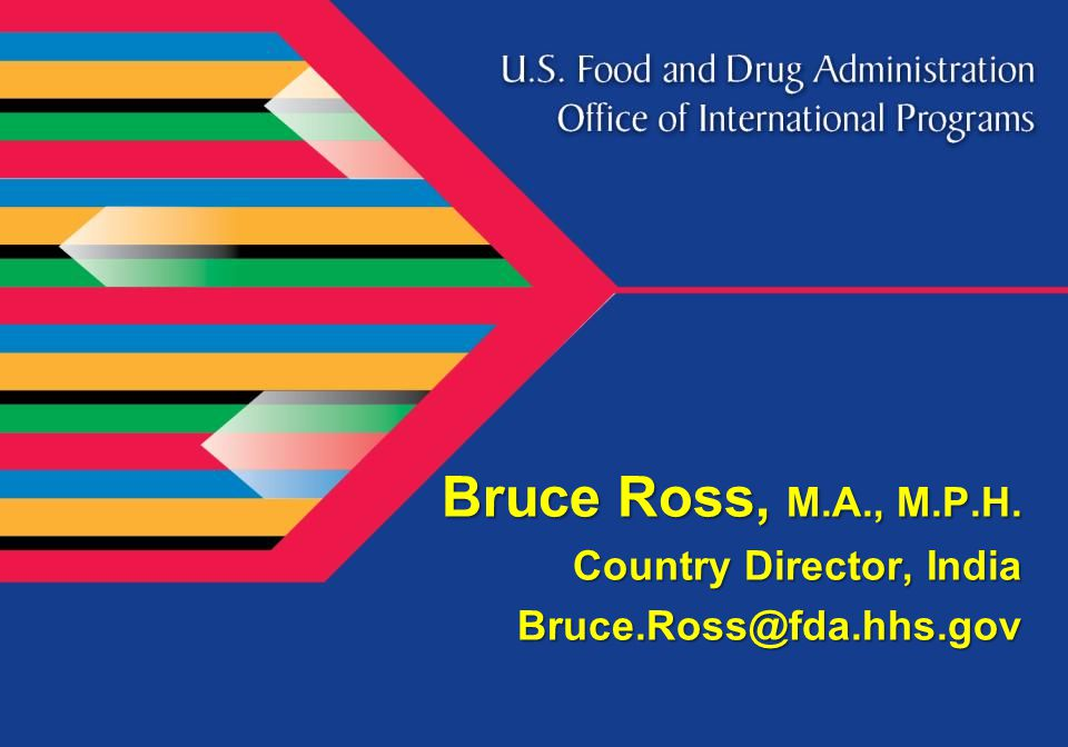 Bruce Ross, M.A., M.P.H. Country Director, India