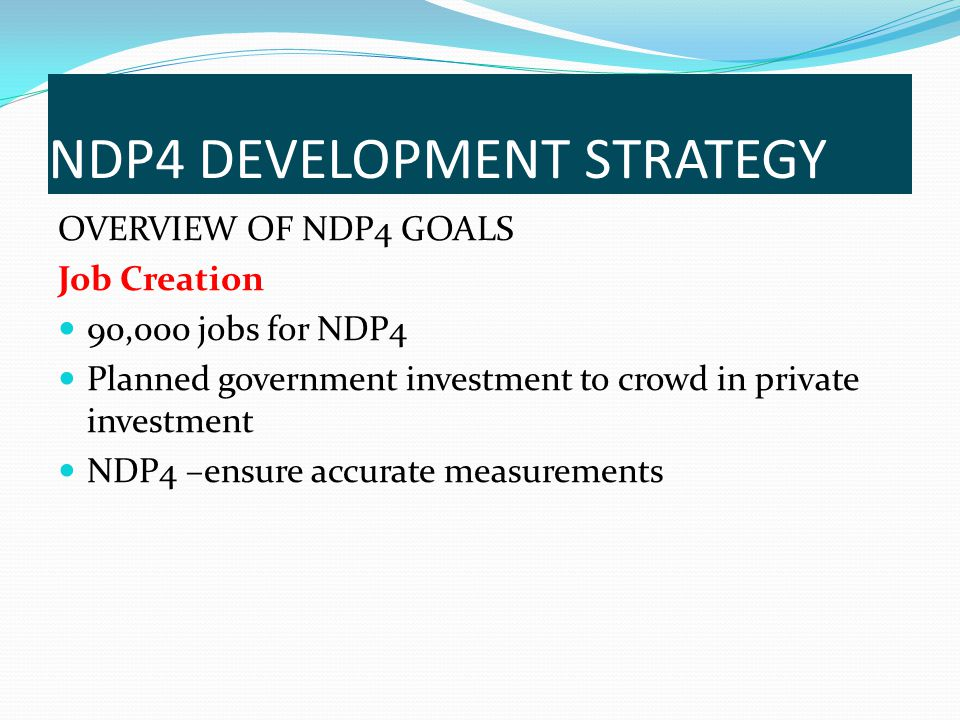 NDP4 DEVELOPMENT STRATEGY