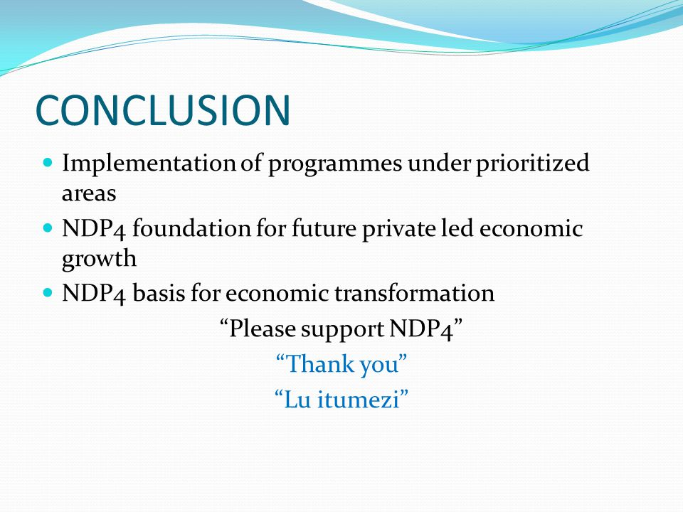 CONCLUSION Implementation of programmes under prioritized areas