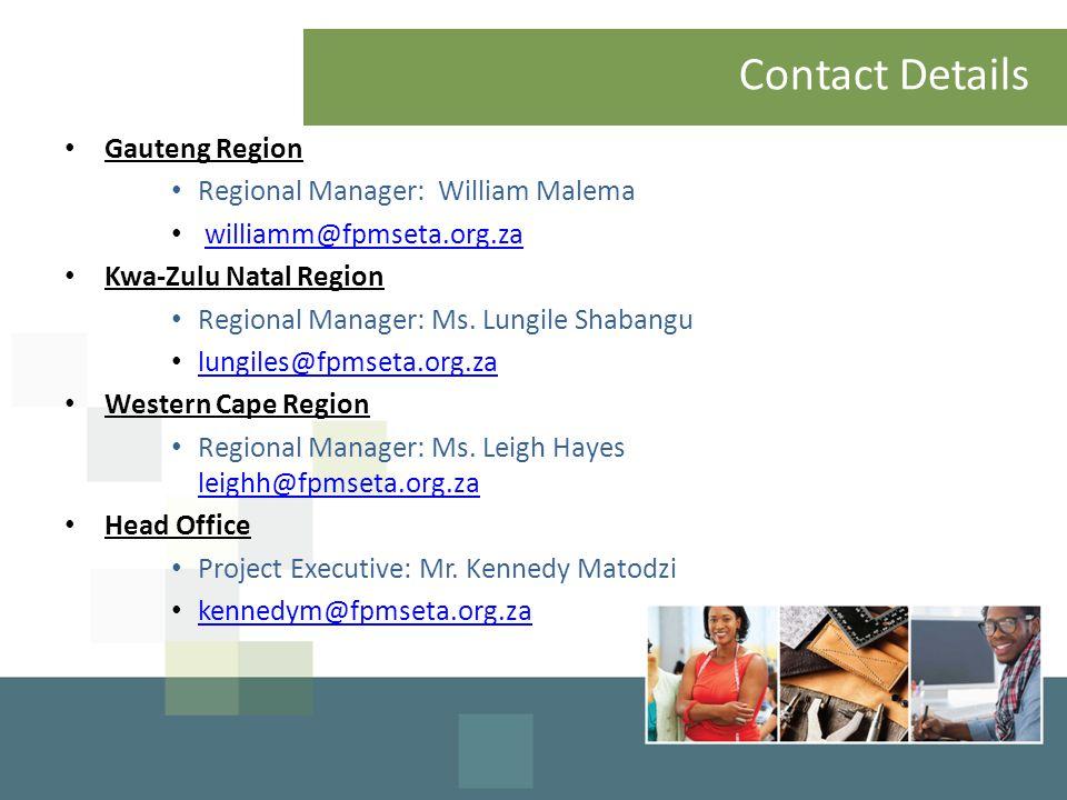 Contact Details Gauteng Region Regional Manager: William Malema