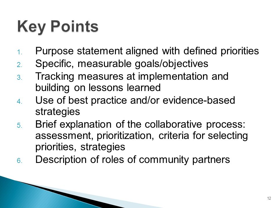 Key Points Purpose statement aligned with defined priorities