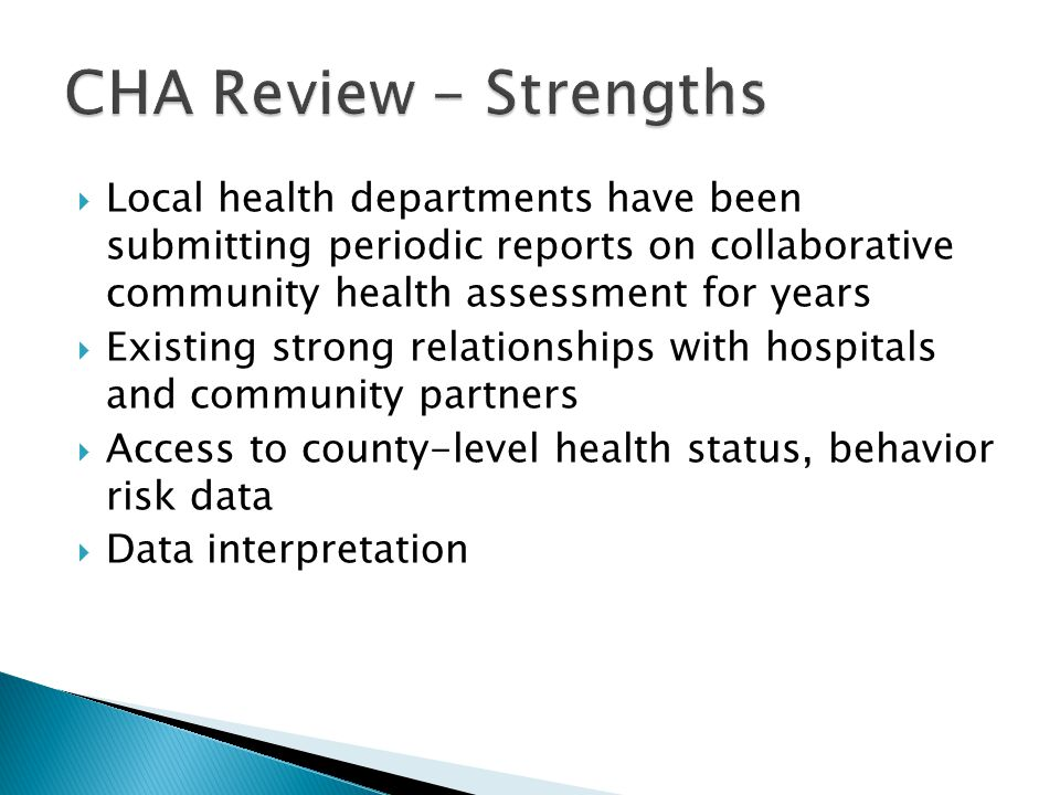 CHA Review - Strengths Local health departments have been submitting periodic reports on collaborative community health assessment for years.