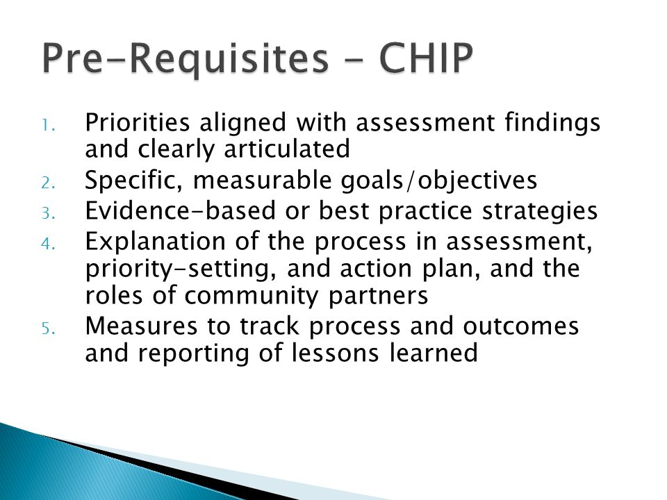Pre-Requisites - CHIP Priorities aligned with assessment findings and clearly articulated. Specific, measurable goals/objectives.