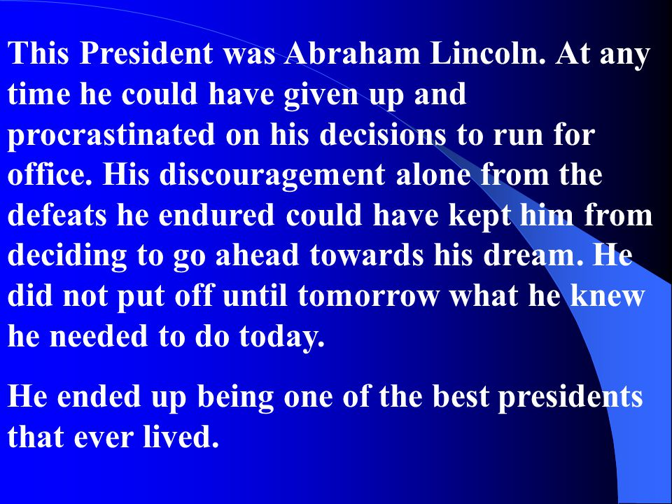 This President was Abraham Lincoln