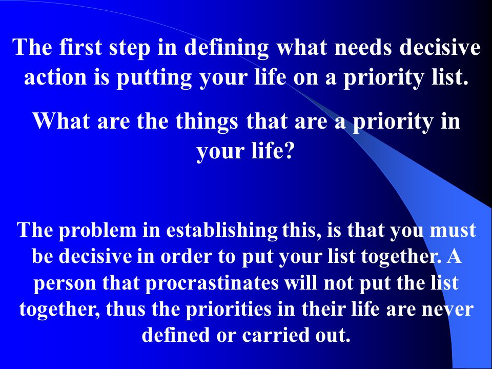 What are the things that are a priority in your life