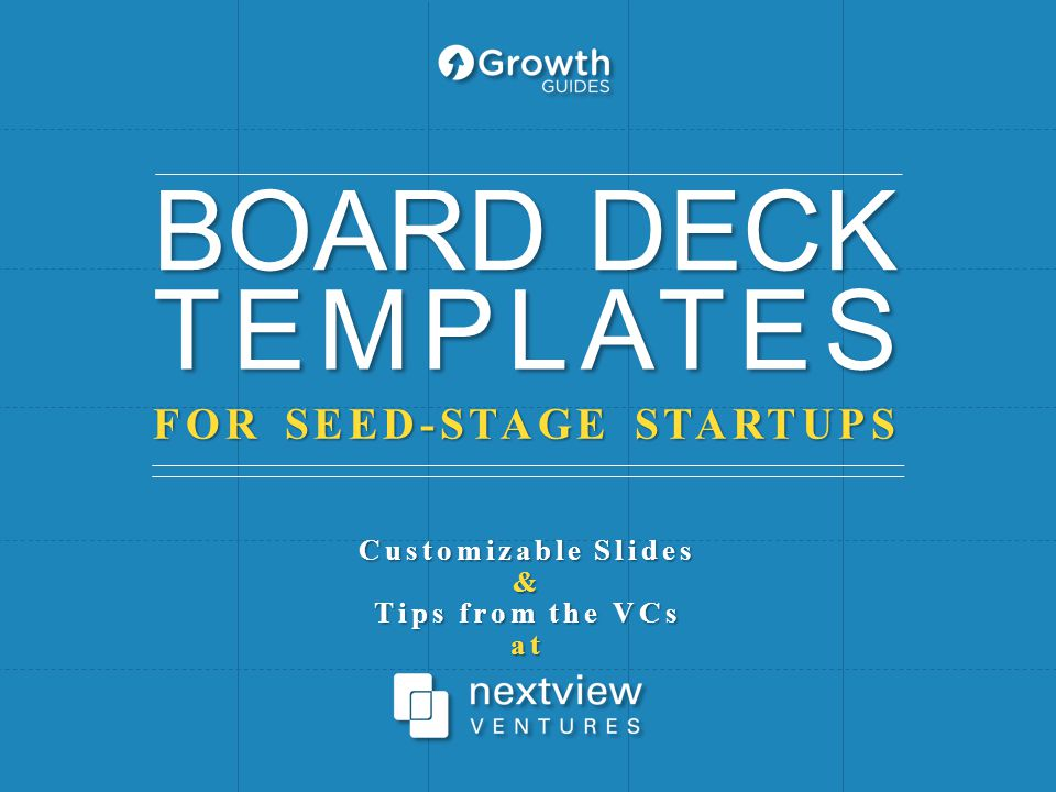 BOARD DECK TEMPLATES FOR SEED-STAGE STARTUPS Customizable Slides &