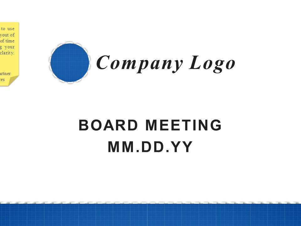 Company Logo BOARD MEETING MM.DD.YY