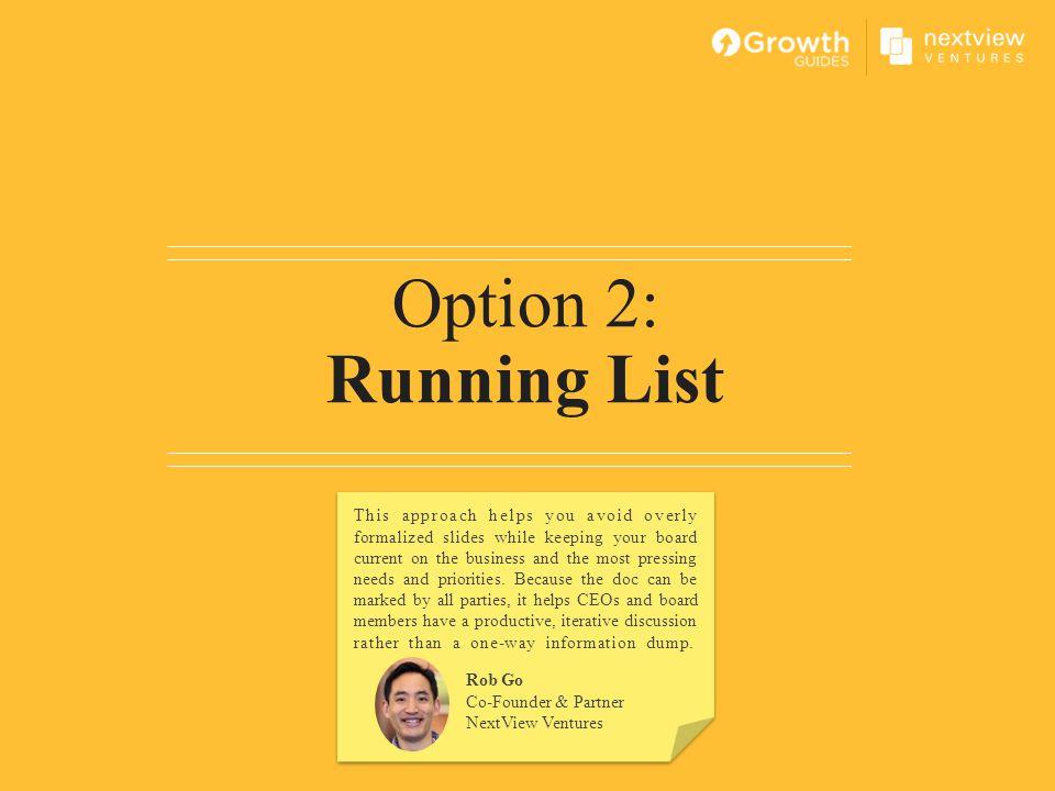 Option 2: Running List. Rob Go. Co-Founder & Partner. NextView Ventures.