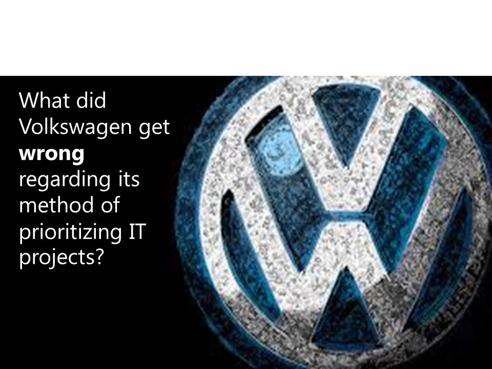 What did Volkswagen get wrong regarding its method of prioritizing IT projects