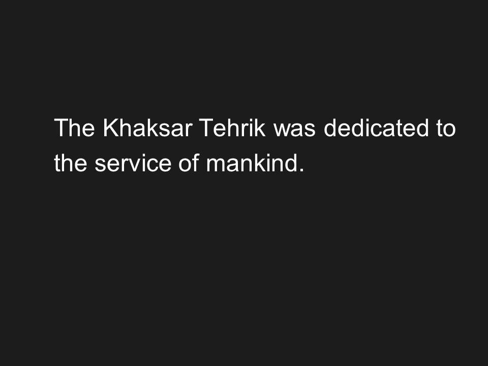 The Khaksar Tehrik was dedicated to