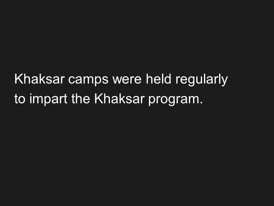 Khaksar camps were held regularly