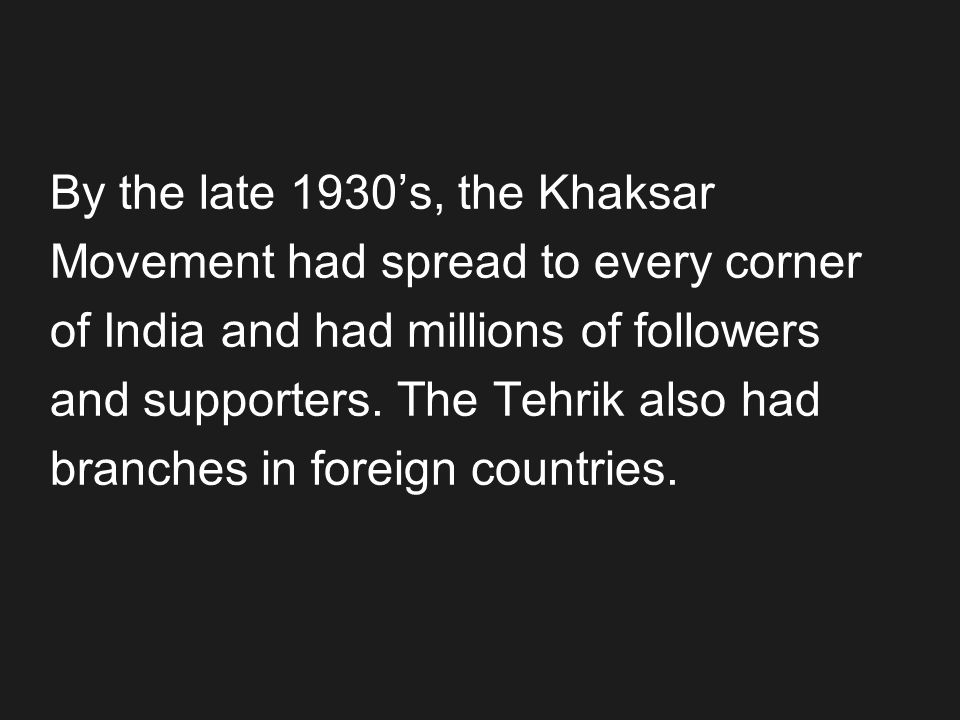 By the late 1930's, the Khaksar