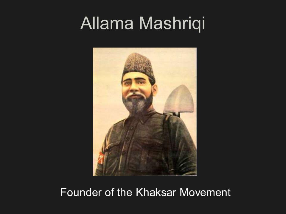 Allama Mashriqi Founder of the Khaksar Movement