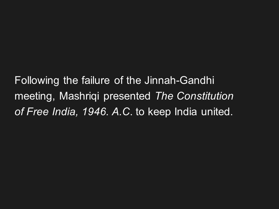 Following the failure of the Jinnah-Gandhi