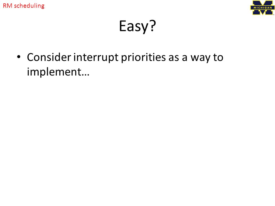 Easy Consider interrupt priorities as a way to implement…