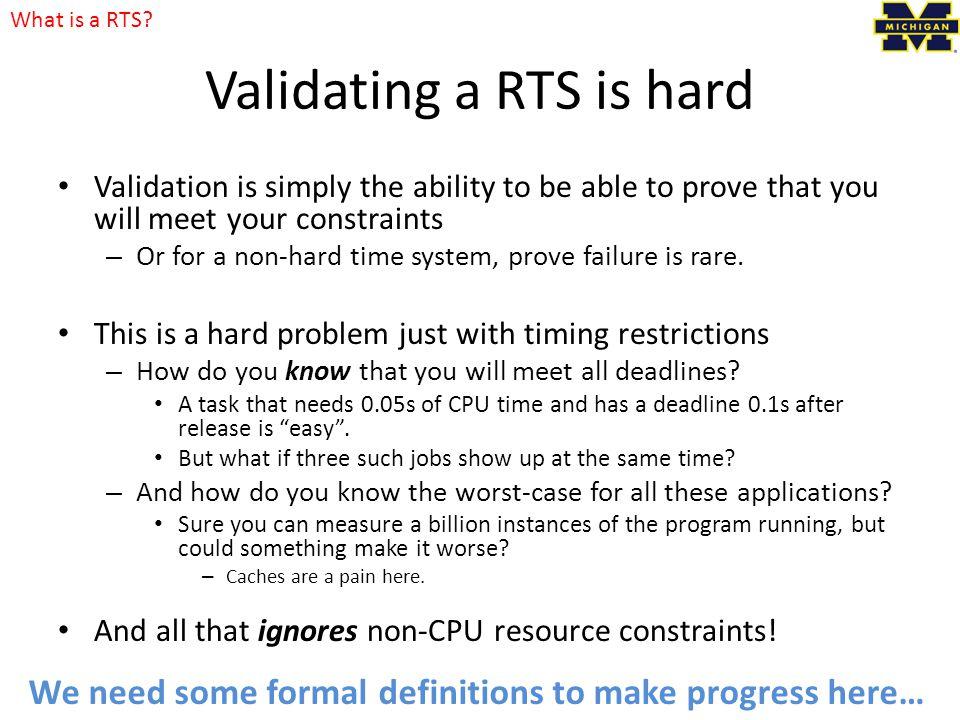 Validating a RTS is hard