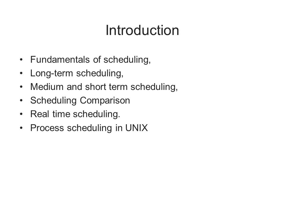 Introduction Fundamentals of scheduling, Long-term scheduling,
