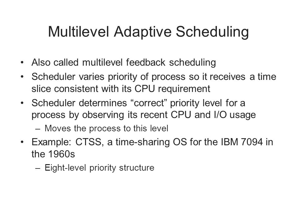 Multilevel Adaptive Scheduling