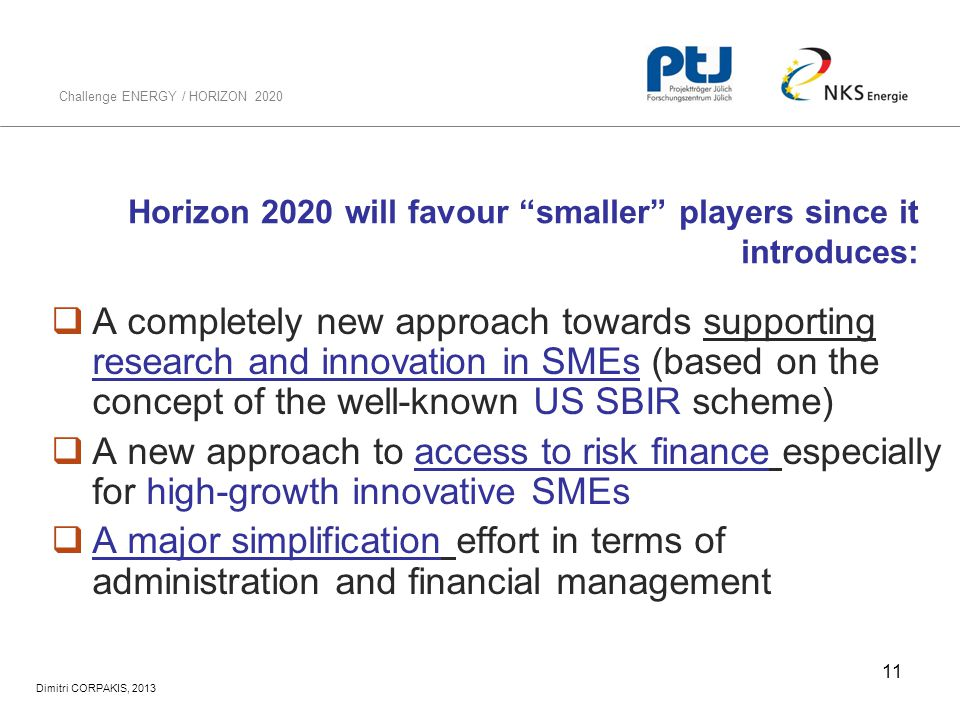 Horizon 2020 will favour smaller players since it introduces: