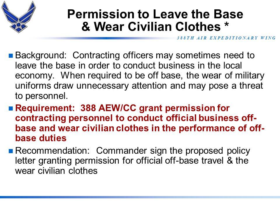 Permission to Leave the Base & Wear Civilian Clothes *